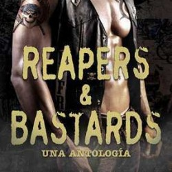 Reapers and Bastards. Una antología- Joanna Wylde
